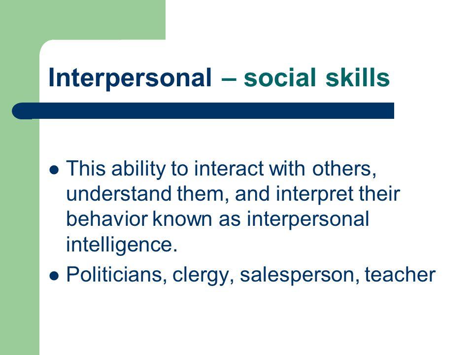 Interpersonal – social skills