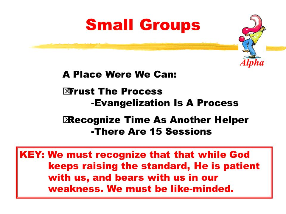 Small Groups A Place Were We Can:
