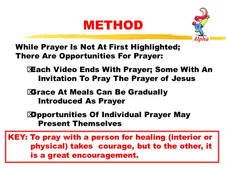 METHOD While Prayer Is Not At First Highlighted; There Are Opportunities For Prayer: