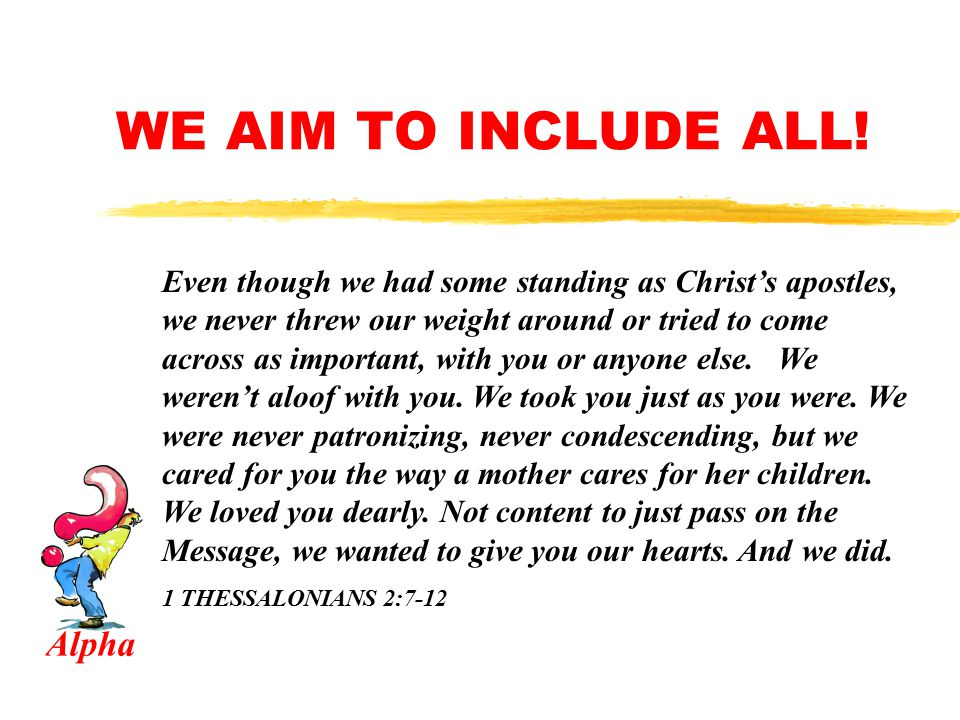 WE AIM TO INCLUDE ALL!