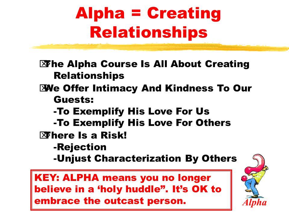 Alpha = Creating Relationships