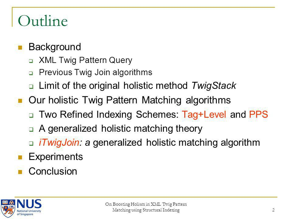 Outline Background Our holistic Twig Pattern Matching algorithms