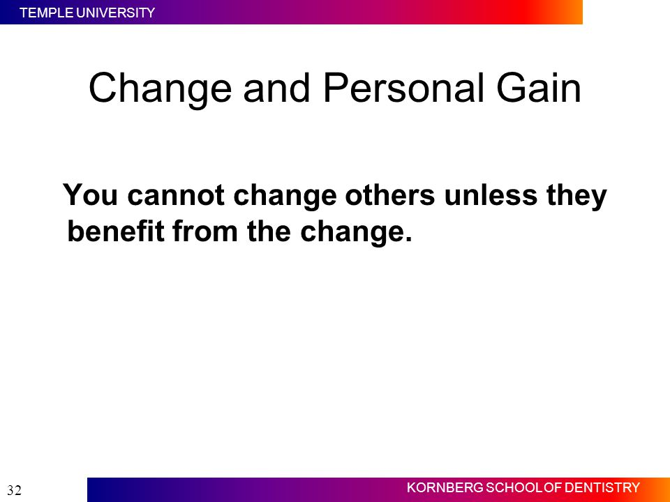 Change and Personal Gain