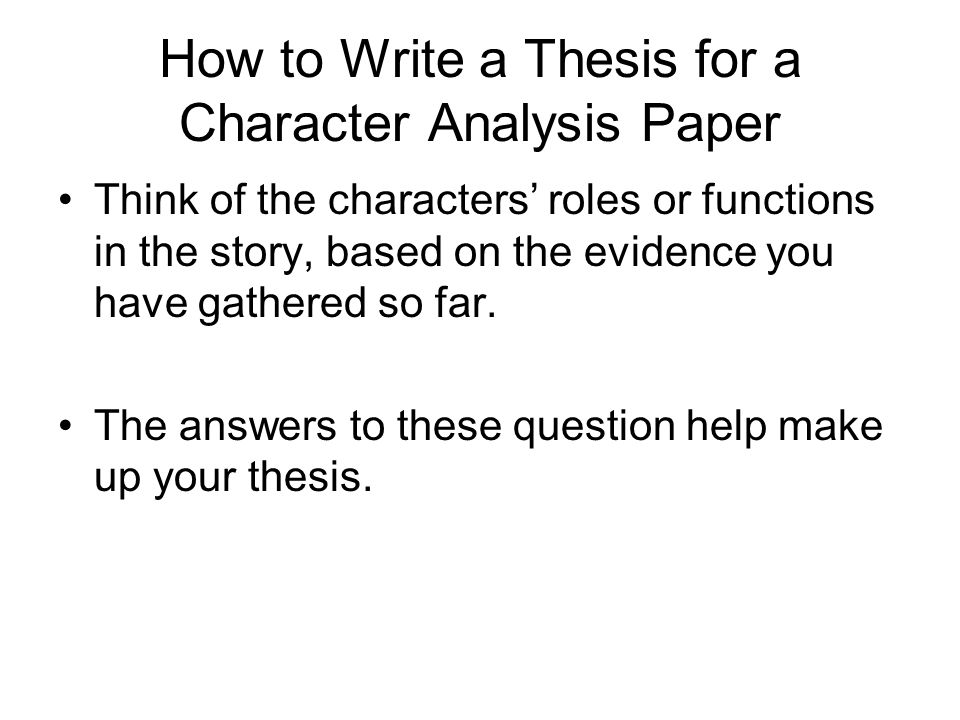 How to Write a Thesis for a Character Analysis Paper