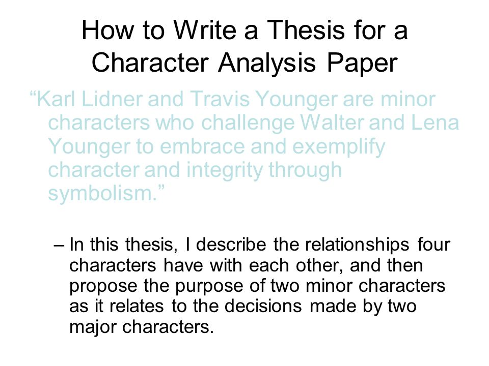 character analysis thesis The frontier thesis or turner thesis, is the argument advanced by historian  frederick jackson  turner's emphasis on the importance of the frontier in  shaping american character influenced the interpretation found in thousands of  scholarly histories  america's frontier heritage (1984), an analysis of turner's  theories in.