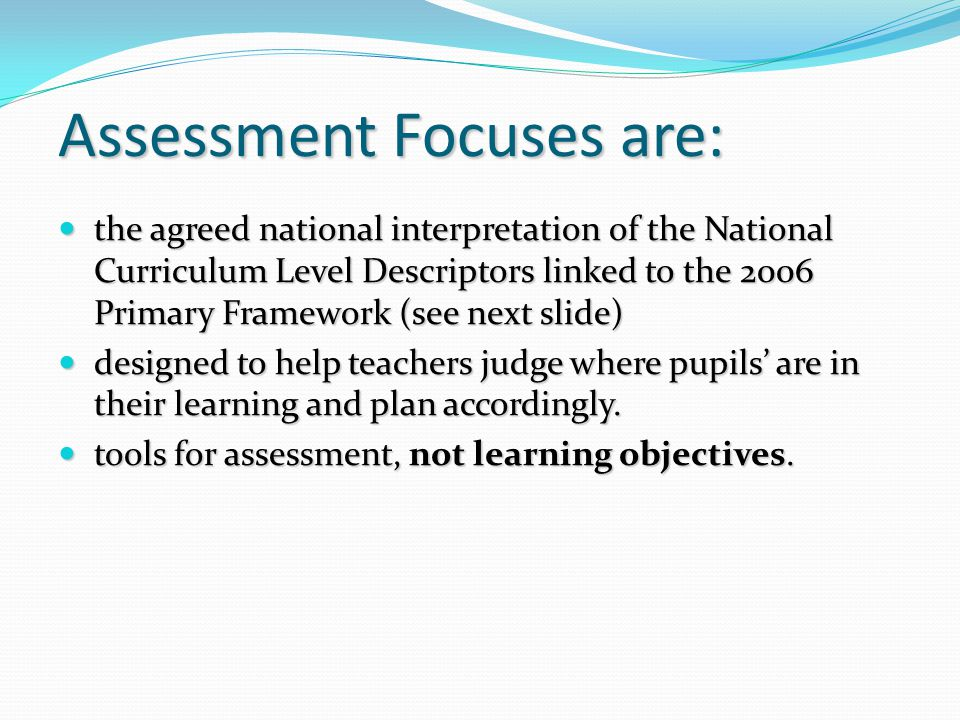 Assessment Focuses are: