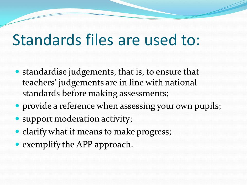 Standards files are used to: