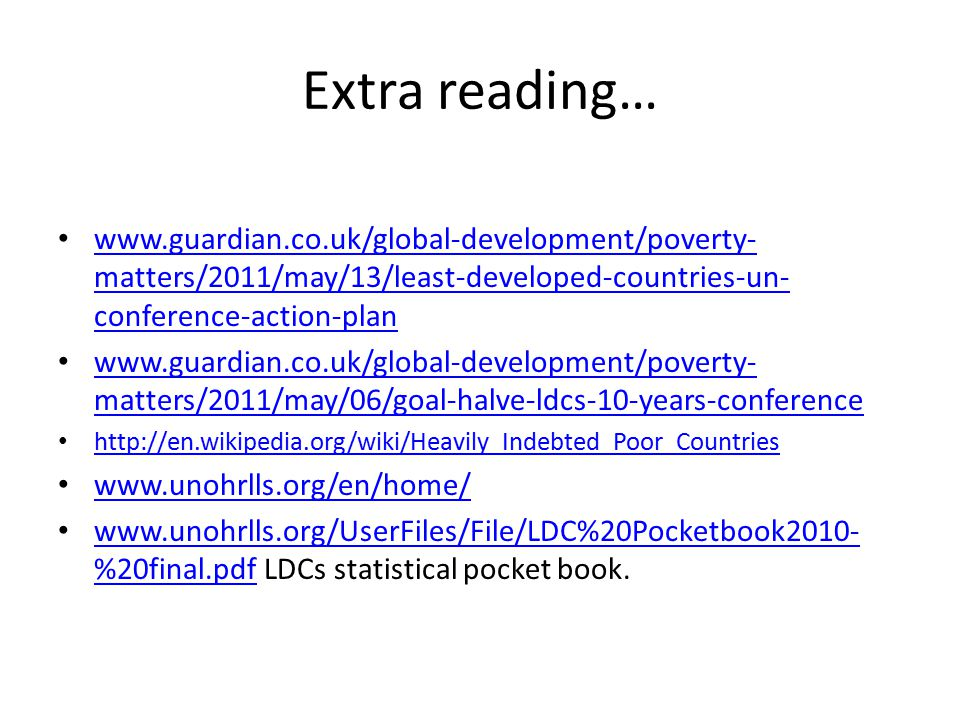 Extra reading… www.guardian.co.uk/global-development/poverty-matters/2011/may/13/least-developed-countries-un-conference-action-plan.