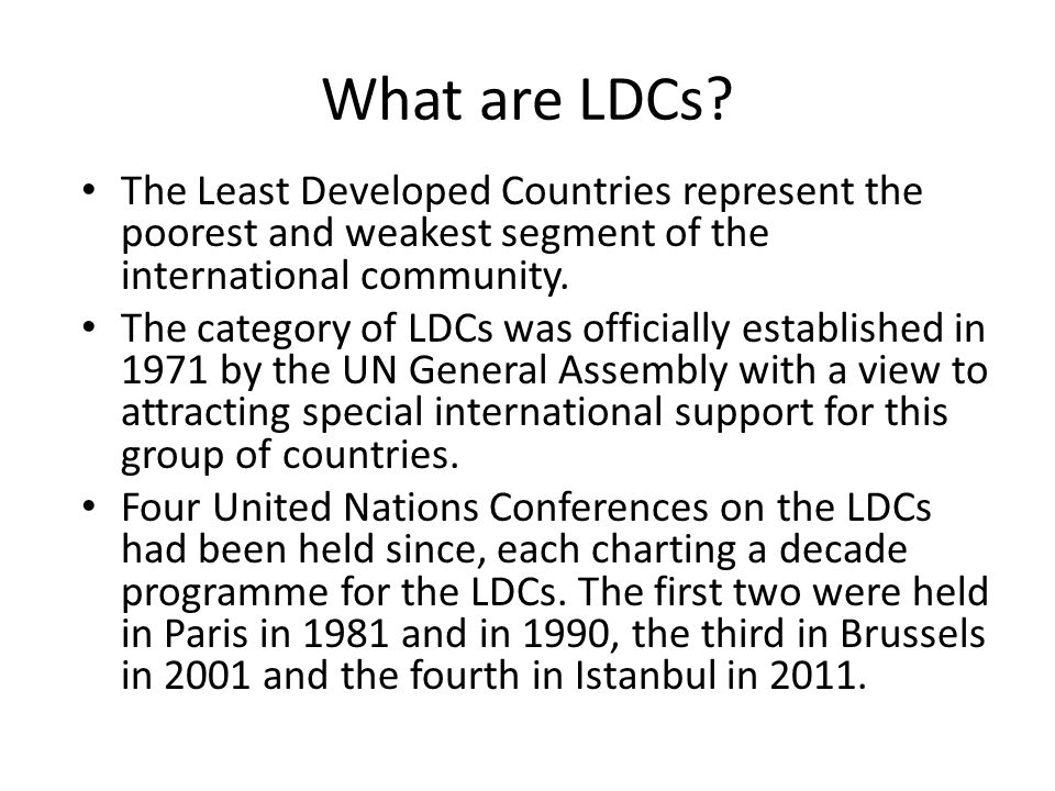 What are LDCs The Least Developed Countries represent the poorest and weakest segment of the international community.