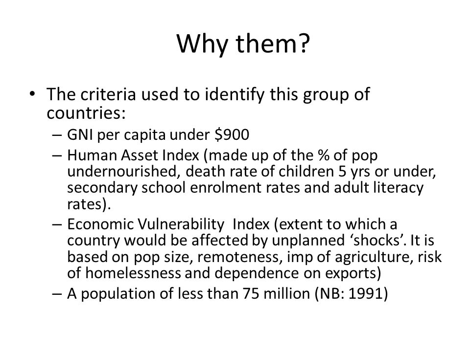 Why them The criteria used to identify this group of countries: