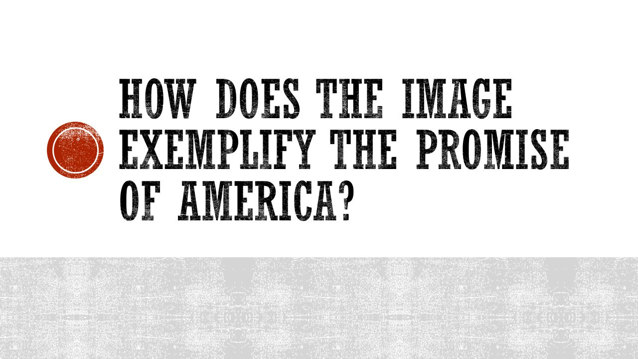 How does the image exemplify the promise of America