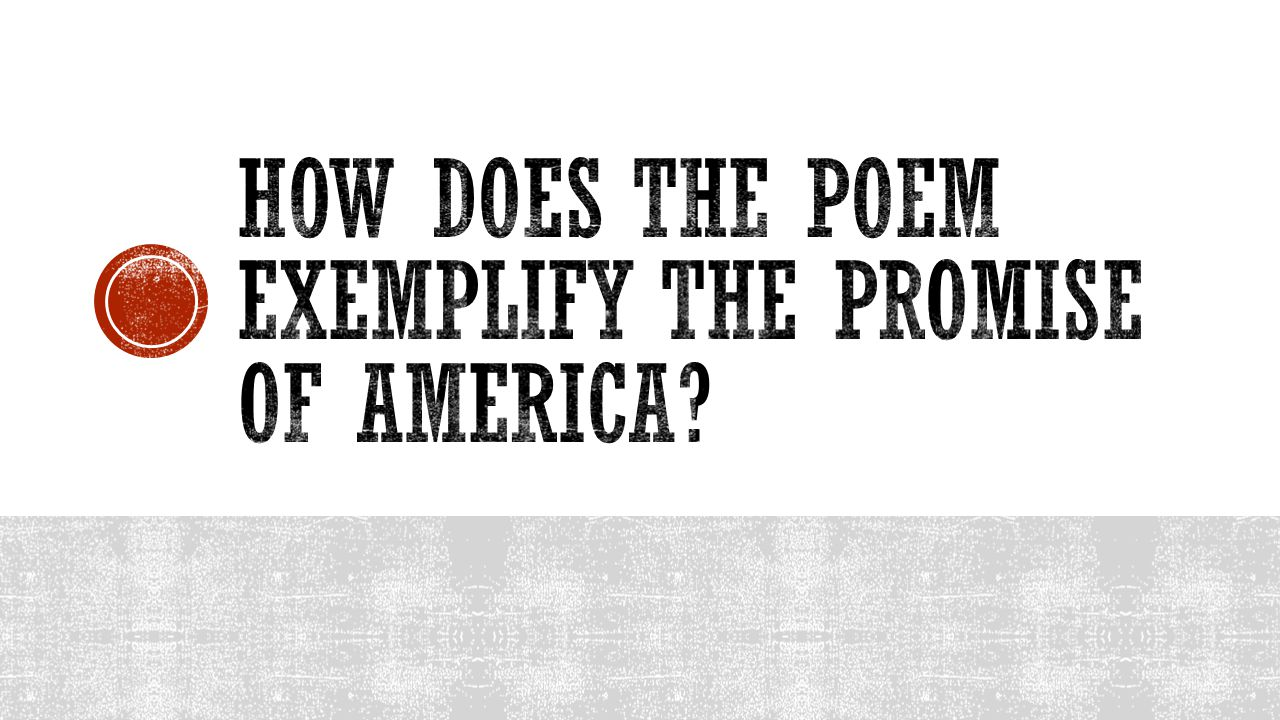 How does the poem exemplify the promise of America