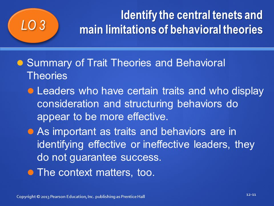 Identify the central tenets and main limitations of behavioral theories