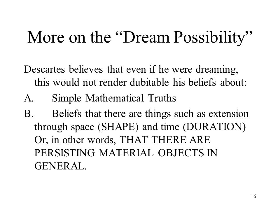More on the Dream Possibility