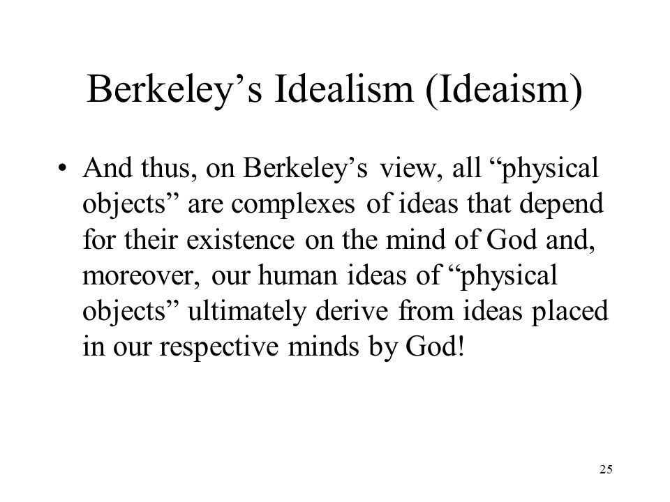 Berkeley's Idealism (Ideaism)