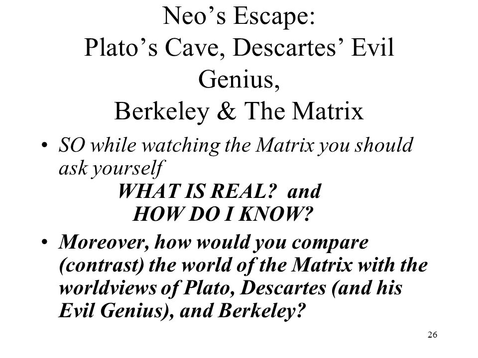 Neo's Escape: Plato's Cave, Descartes' Evil Genius, Berkeley & The Matrix
