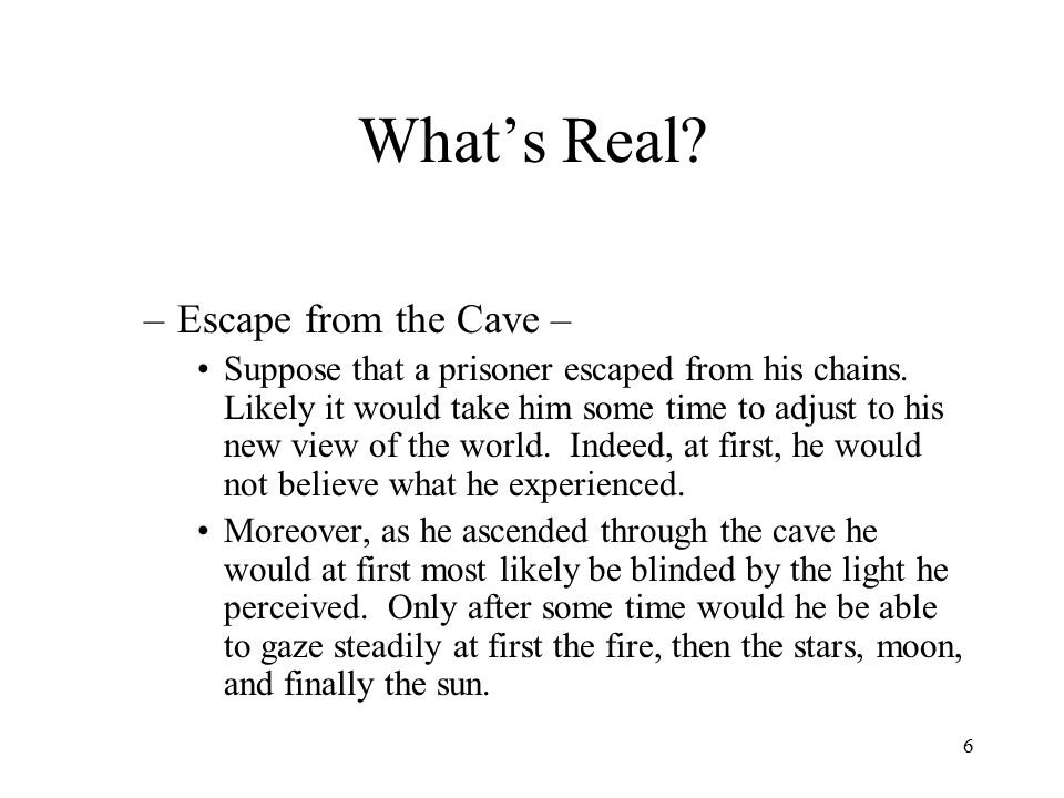 What's Real Escape from the Cave –