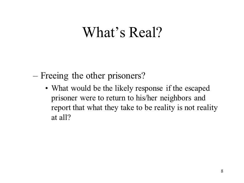 What's Real Freeing the other prisoners