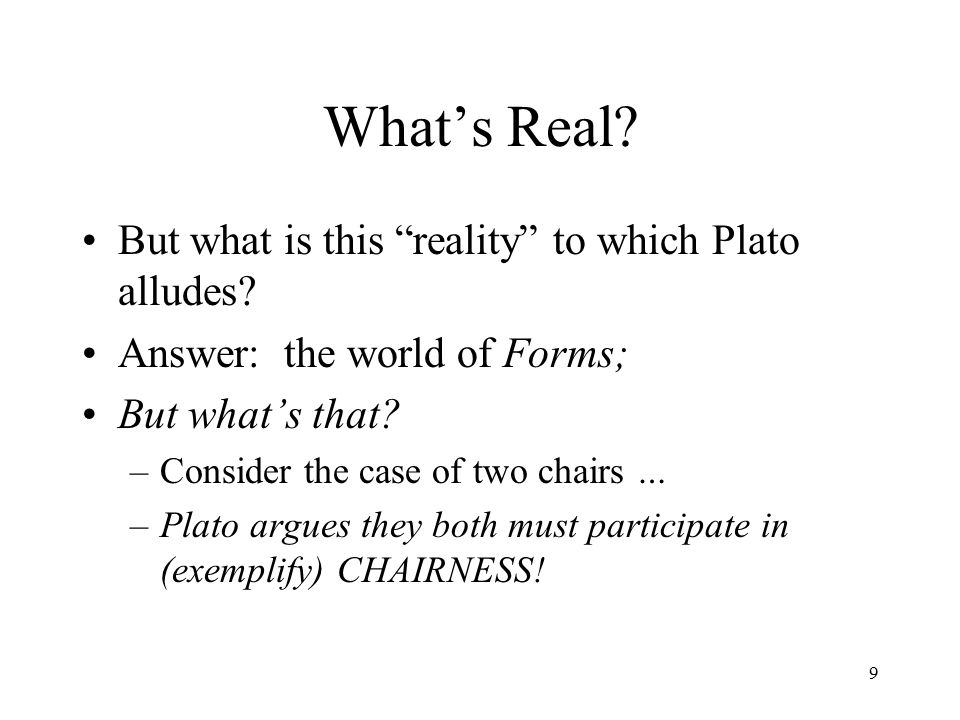 What's Real But what is this reality to which Plato alludes