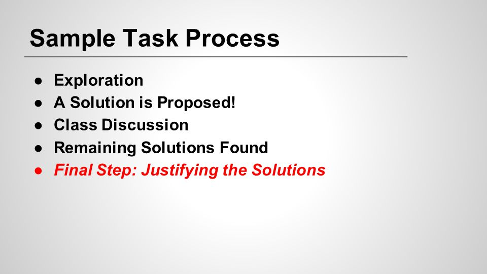 Sample Task Process Exploration A Solution is Proposed!