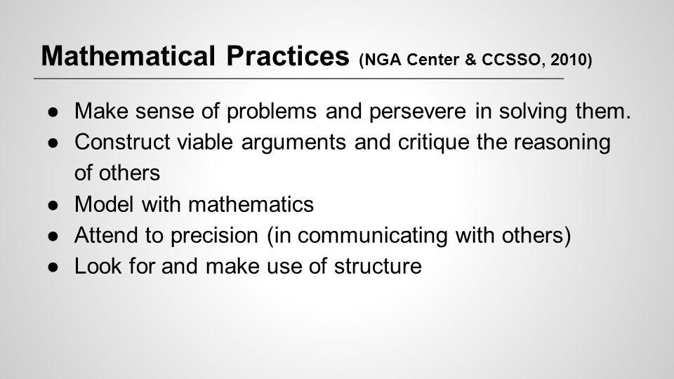 Mathematical Practices (NGA Center & CCSSO, 2010)