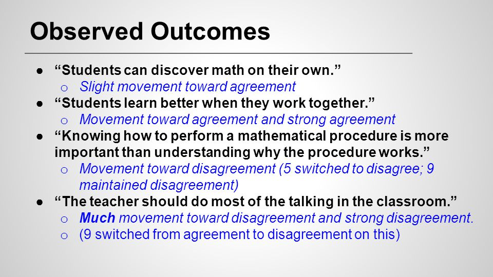 Observed Outcomes Students can discover math on their own.