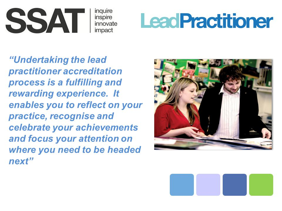 Undertaking the lead practitioner accreditation process is a fulfilling and rewarding experience.