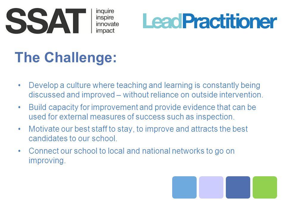 The Challenge: Develop a culture where teaching and learning is constantly being discussed and improved – without reliance on outside intervention.