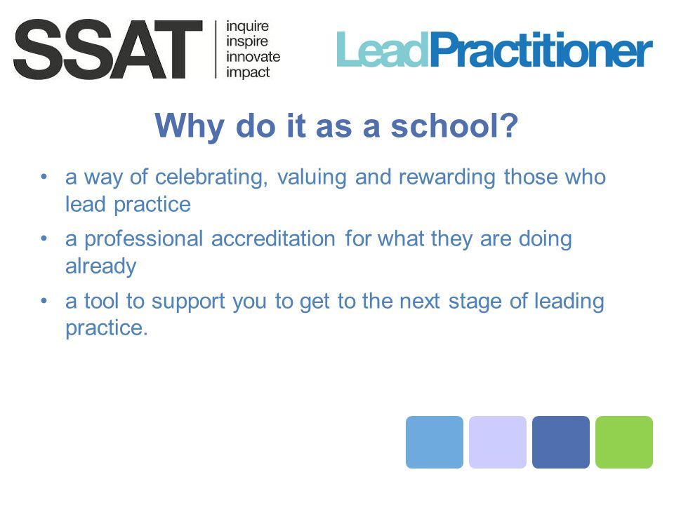 Why do it as a school a way of celebrating, valuing and rewarding those who lead practice.