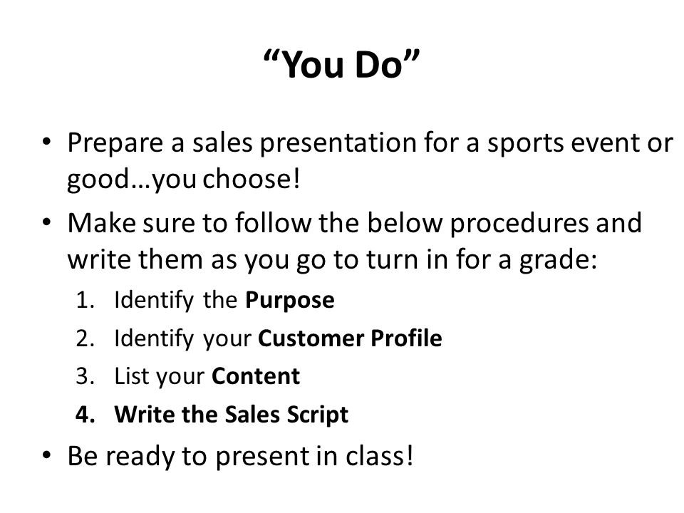 You Do Prepare a sales presentation for a sports event or good…you choose!