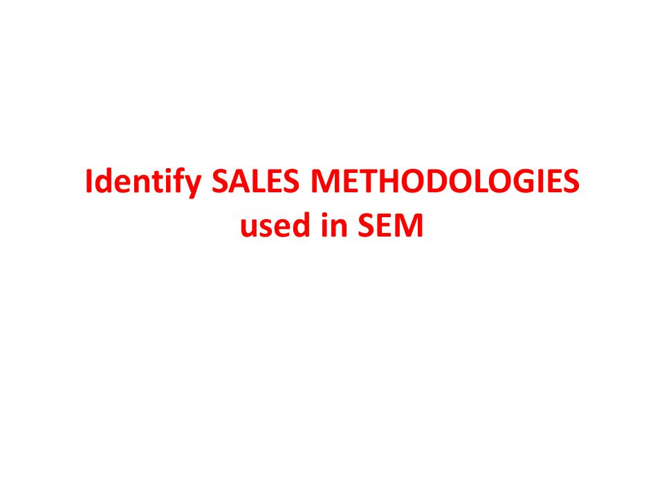 Identify SALES METHODOLOGIES used in SEM