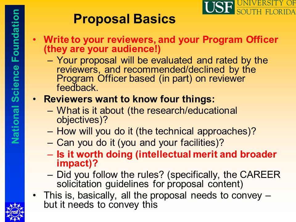 Proposal Basics Write to your reviewers, and your Program Officer (they are your audience!)