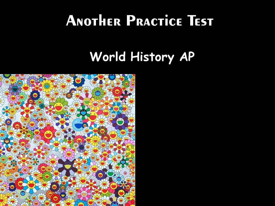 Another Practice Test World History AP