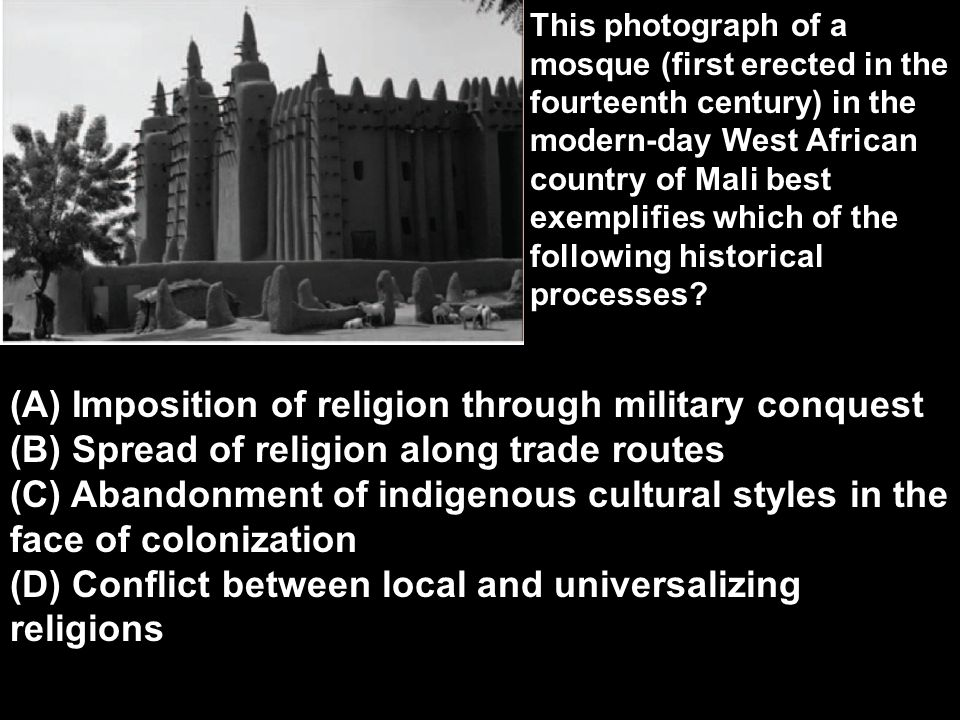 (A) Imposition of religion through military conquest