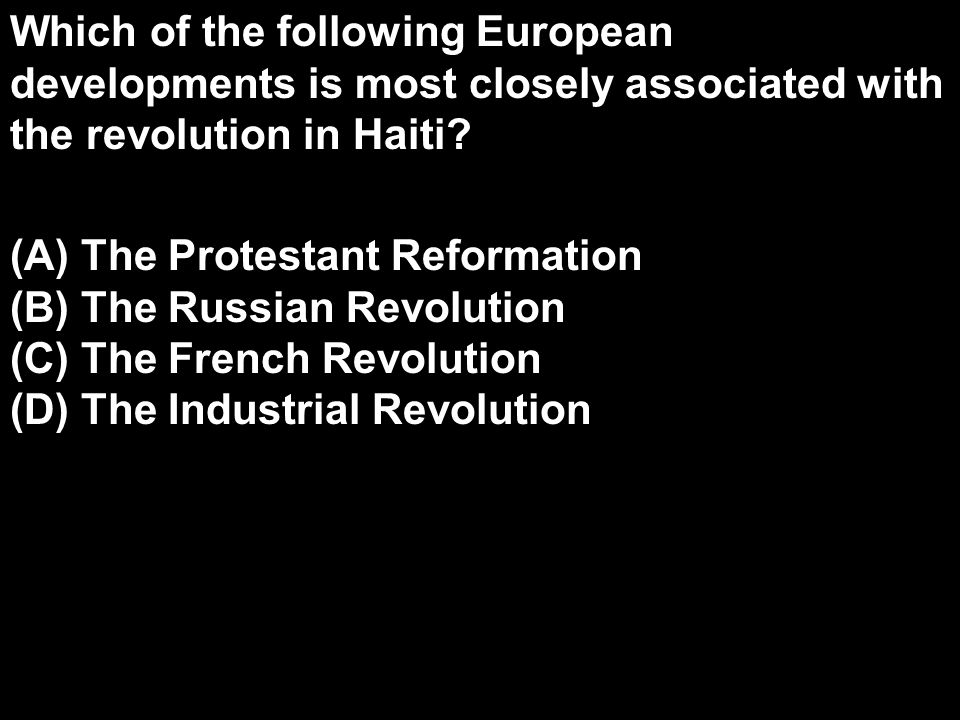 Which of the following European developments is most closely associated with the revolution in Haiti