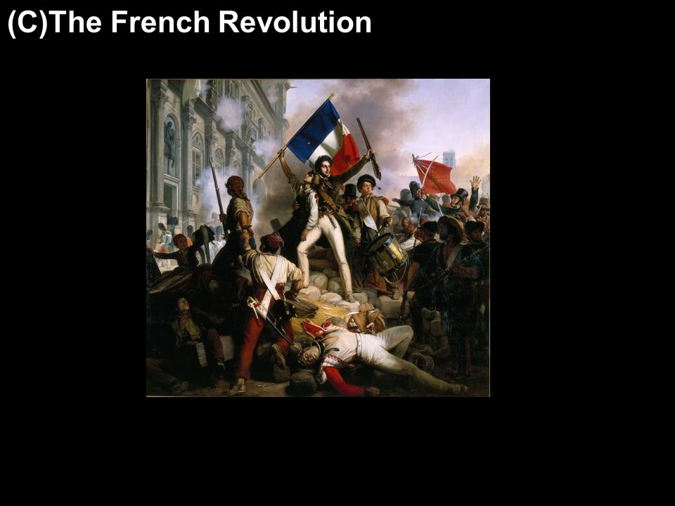 (C)The French Revolution
