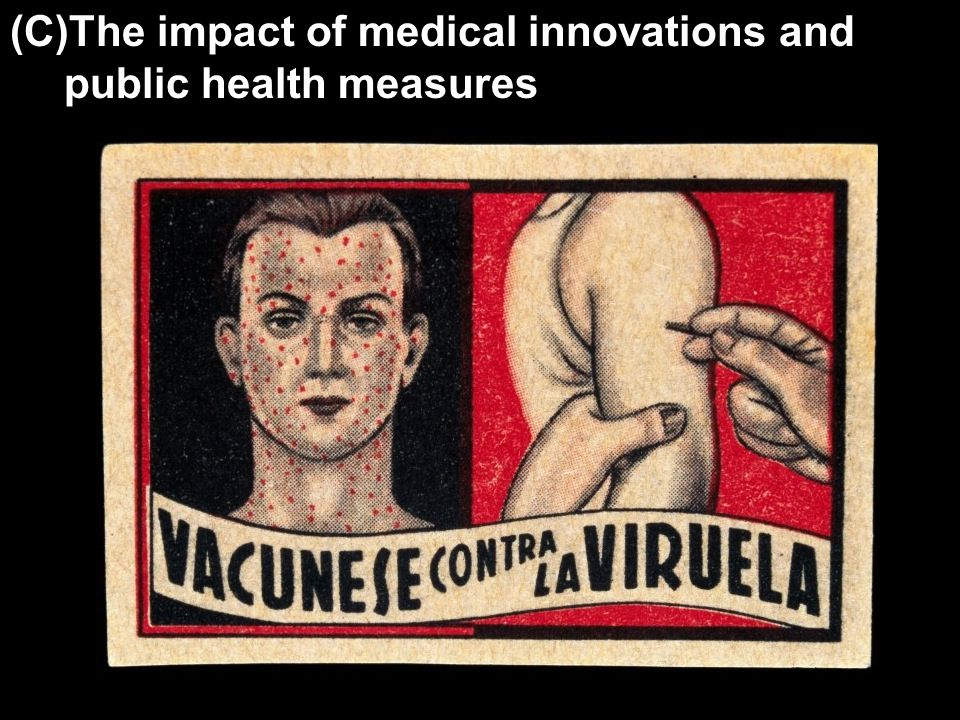 (C)The impact of medical innovations and public health measures