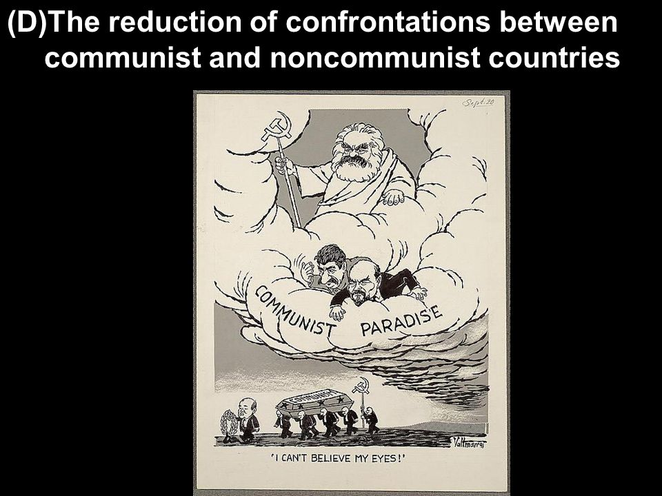 (D)The reduction of confrontations between communist and noncommunist countries