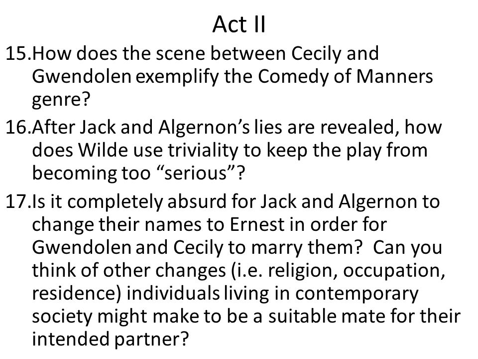Act II How does the scene between Cecily and Gwendolen exemplify the Comedy of Manners genre