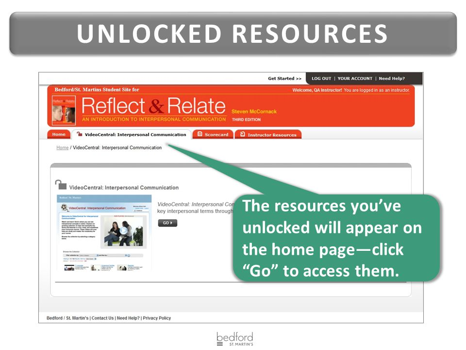 UNLOCKED RESOURCES The resources you've unlocked will appear on the home page—click Go to access them.
