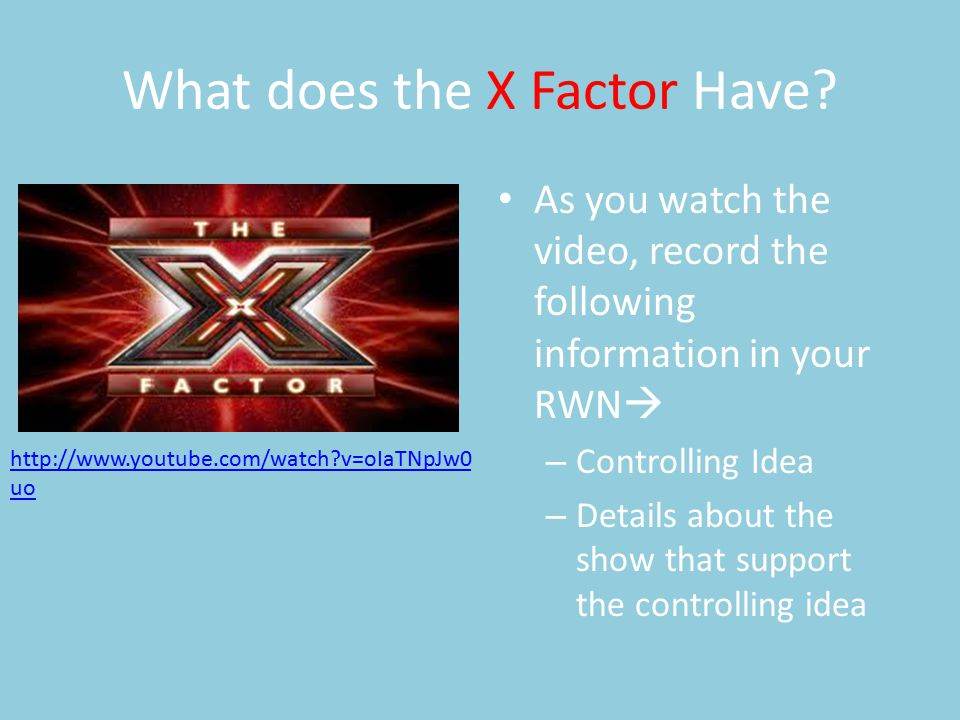 What does the X Factor Have