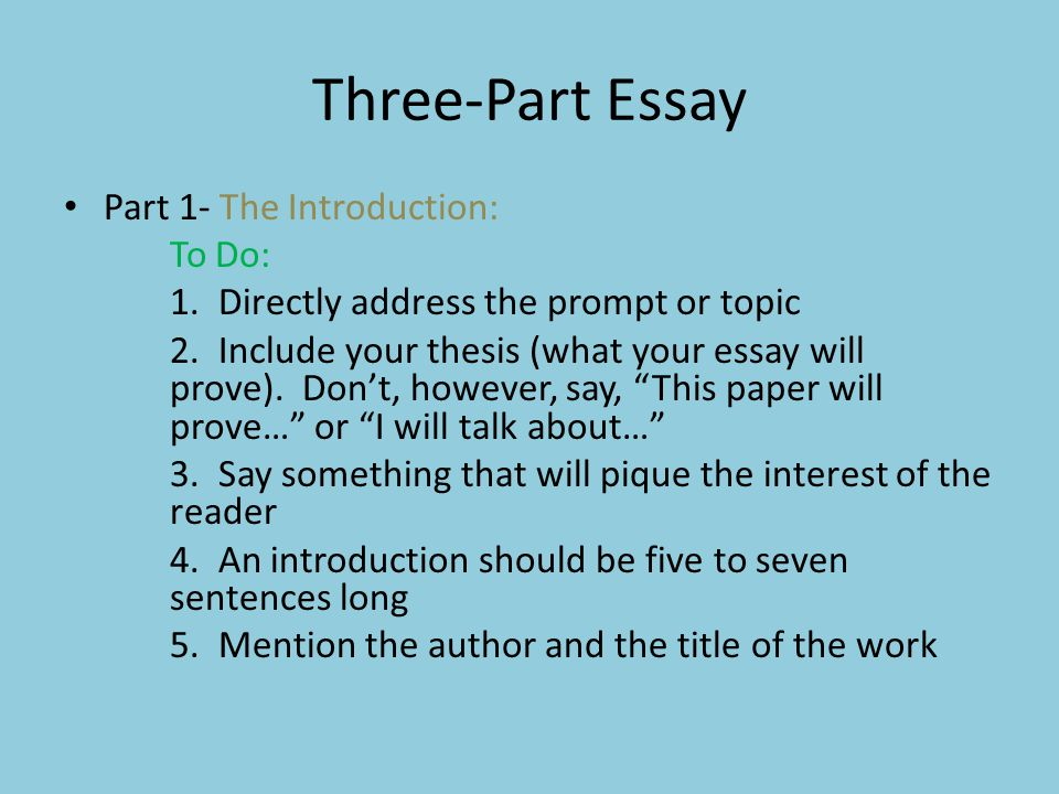 Three-Part Essay Part 1- The Introduction: To Do: