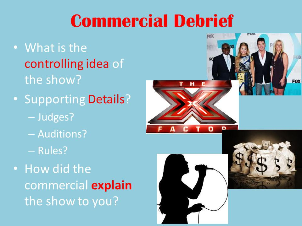 Commercial Debrief What is the controlling idea of the show