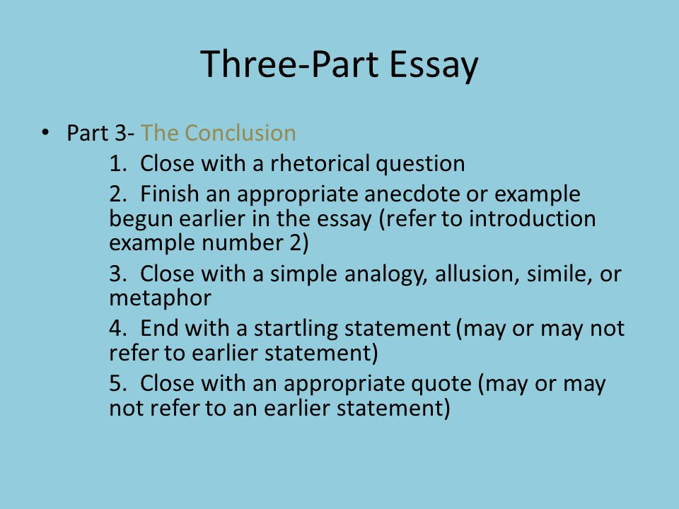 Three-Part Essay Part 3- The Conclusion