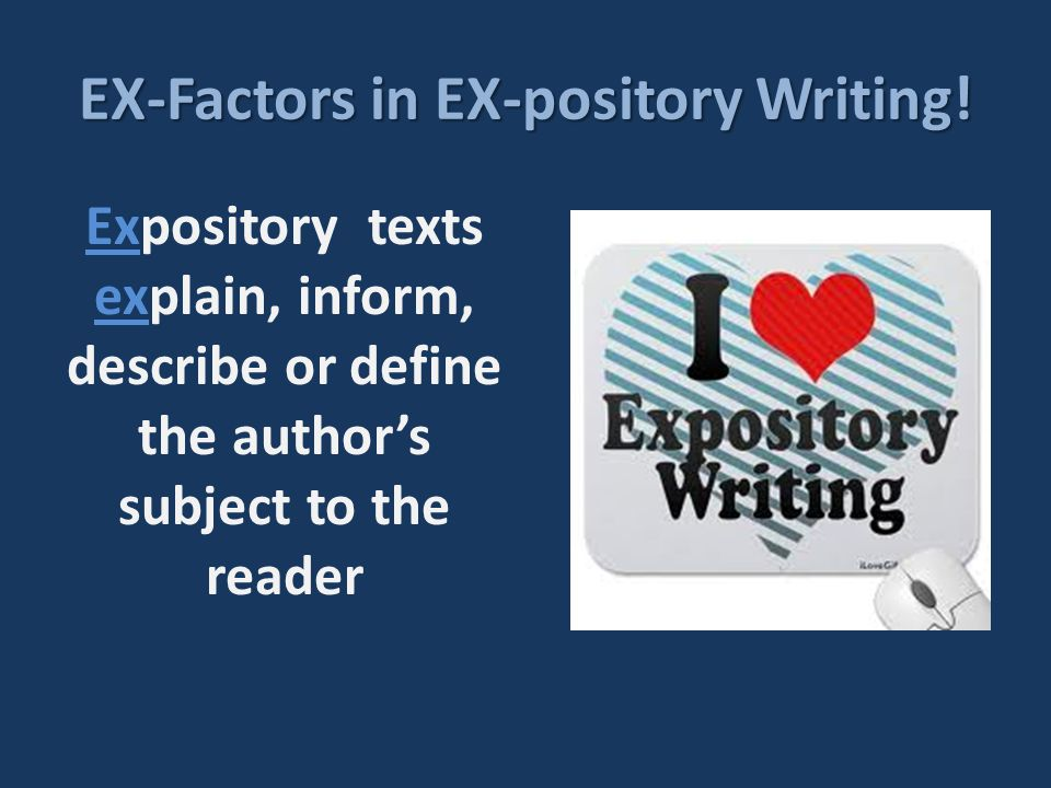 EX-Factors in EX-pository Writing!