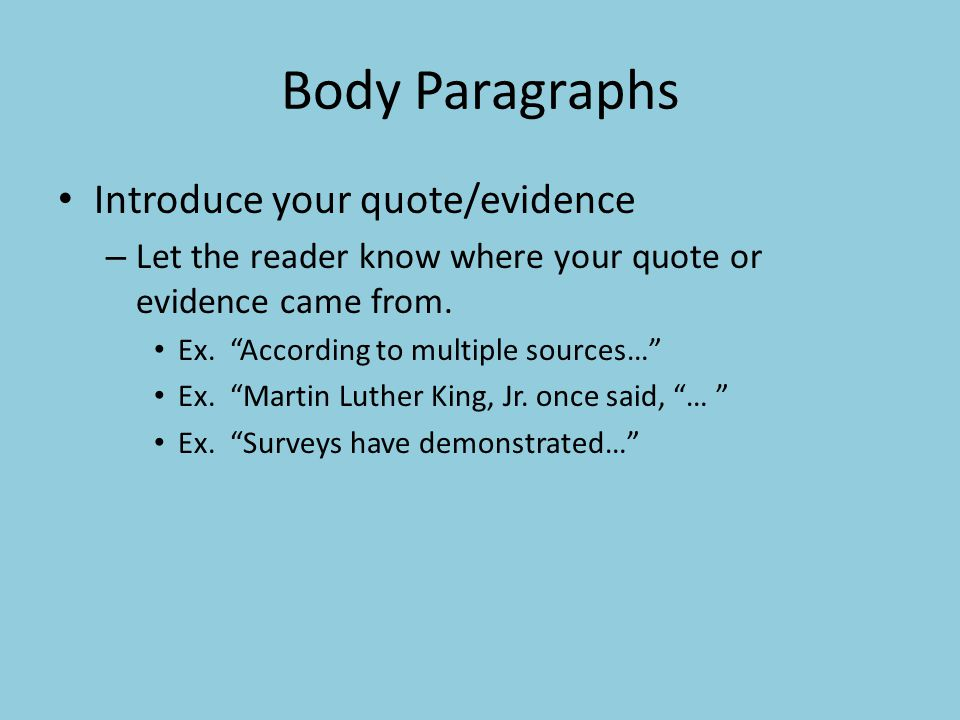 Body Paragraphs Introduce your quote/evidence