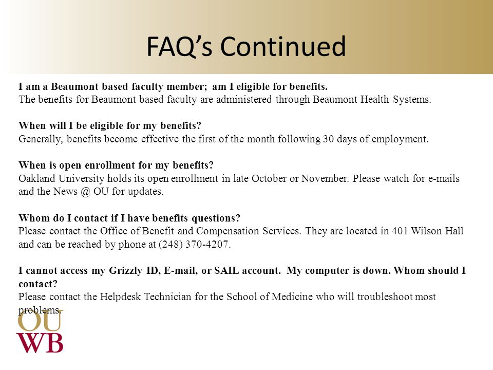FAQ's Continued I am a Beaumont based faculty member; am I eligible for benefits.