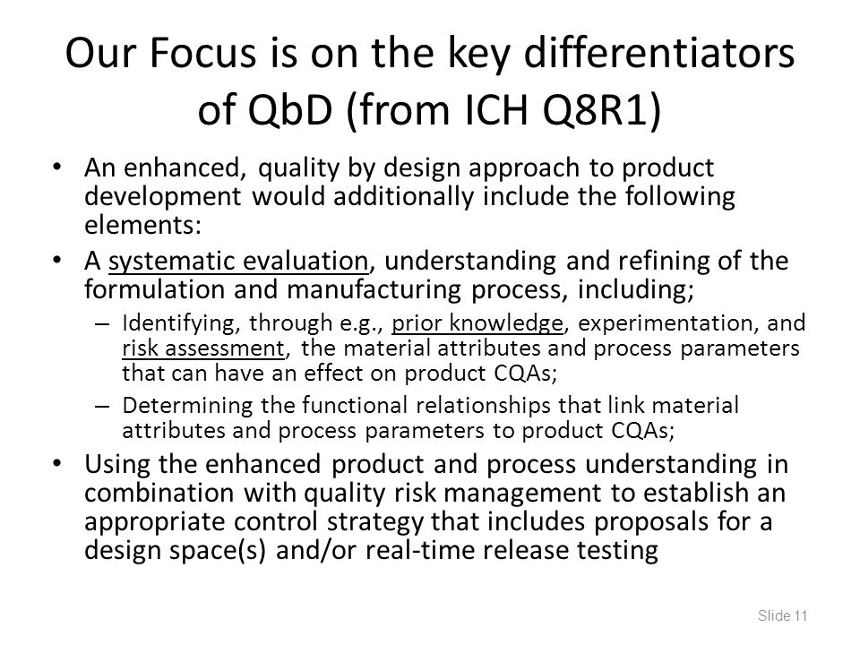 Our Focus is on the key differentiators of QbD (from ICH Q8R1)