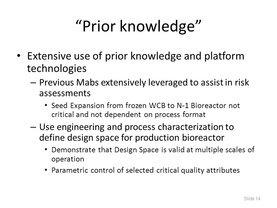 Prior knowledge Extensive use of prior knowledge and platform technologies. Previous Mabs extensively leveraged to assist in risk assessments.
