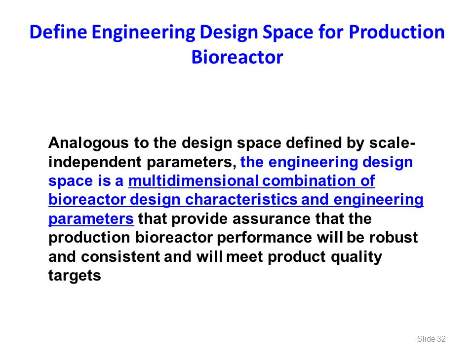 Define Engineering Design Space for Production Bioreactor